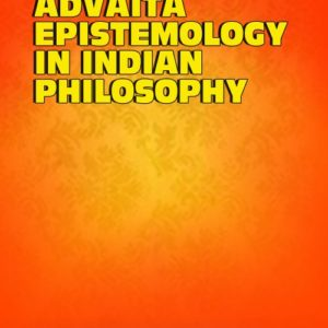 Advaita Epistemology in Indian Philosophy